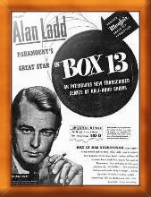Promotional ad for ALAN LADD's new (as of 1949) syndicated series, BOX 13 - Click for larger version.